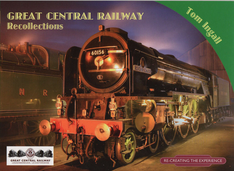 GCR Recollections – Tom Ingall