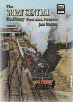 Great Central Railway Past & Present